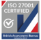ISO 27001 Certified British Assessment Bureau - Certificate No. 205723